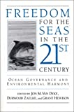 img - for Freedom for the Seas in the Twenty-First Century: Ocean Goverance and Environmental Harmony book / textbook / text book