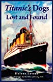 img - for Titanic's Dogs Lost and Found book / textbook / text book
