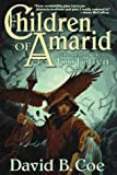 Children of Amarid: Book I of the LonTobyn Chronicle (0312859066) by Coe, David B.