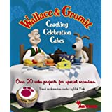 "Wallace and Gromit Cracking Celebration Cakes: Over 20 Cake Projects for Special Occasionsvon ""Debbie Brown"""
