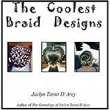 """The Coolest Braid Designsvon """"Jaclyn D'Arcy"""""""