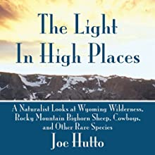 The Light in High Places (       UNABRIDGED) by Joe Hutto Narrated by Fred Sanders