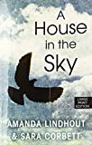 A House in the Sky: A Memoir (Thorndike Press Large Print Nonfiction)