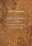 img - for Favorite dishes A Columbian autograph souvenir cookery book book / textbook / text book