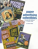 Paper Advertising Collectibles, Treasures from Almanacs to Window Signs (0930625919) by Reed, Robert