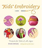 Kids' Embroidery: Projects for Kids of All Ages (158479366X) by Nicholas, Kristin