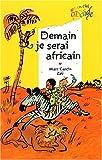Demain je serai africain