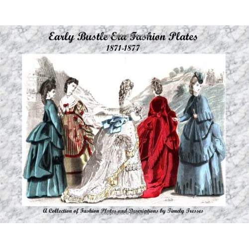 Early Bustle Era Fashion Plates 1871 1877
