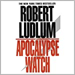 The Apocalypse Watch: A Novel | Robert Ludlum