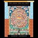 The Jewel Tree of Tibet: The Enlightenment of Tibetan Buddhism Rede von Robert Thurman Gesprochen von: Robert Thurman