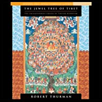 The Jewel Tree of Tibet: The Enlightenment of Tibetan Buddhism (       UNABRIDGED) by Robert Thurman Narrated by Robert Thurman