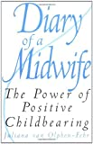 img - for Diary of a Midwife: The Power of Positive Childbearing book / textbook / text book