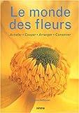echange, troc Cecelia Heffernan - Le Monde des fleurs