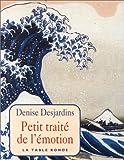 echange, troc Denise Desjardins - Petit traité de l'émotion
