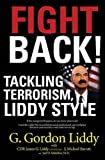 img - for Fight Back: Tackling Terrorism, Liddy Style book / textbook / text book