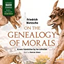 On the Genealogy of Morals: A Polemic (       UNABRIDGED) by Friedrich Nietzsche Narrated by Duncan Steen