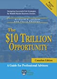 img - for The $10 Trillion Opportunity: Designing Successful Exit Strategies for Middle Market Business Owners, Canadian Edition book / textbook / text book