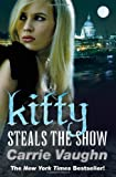 Carrie Vaughn Kitty Steals the Show (Kitty Norville 10)