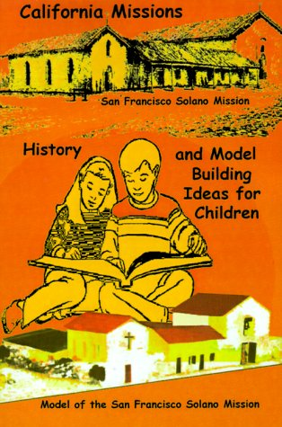 California Missions - History and Model Building Ideas for Children, Duncan, Don