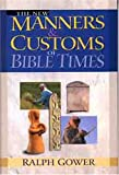 New Manners & Customs of Bible Times