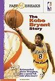 The Kobe Bryant Story (NBA Fast Breaks)