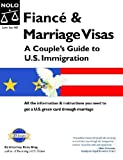 Fiance & Marriage Visas: A Couple's Guide To U.S. Immigration 3rd Edition