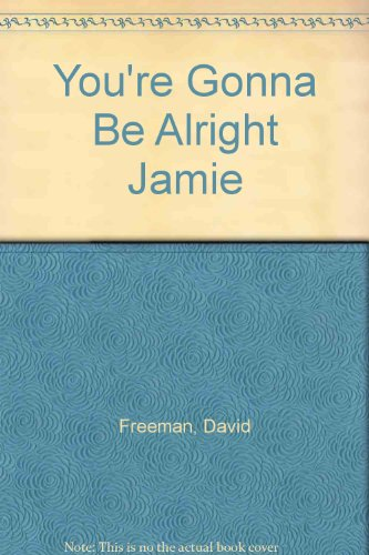 You're Gonna Be Alright Jamie