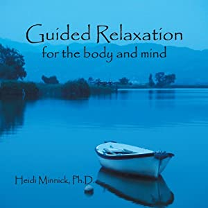 Guided Relaxation; For the Body and Mind