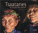 echange, troc Angèle Mayeux, Jacques Mayeux - Les Tsaatanes : Le peuple des rennes