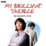 My Brilliant Divorce | Geraldine Aron
