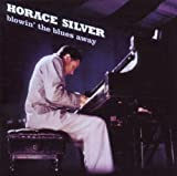 Horace Silver Blowin' the Blues Away - Horace Silver