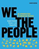 img - for We the People: An Introduction to American Politics (Full Eighth Edition (with policy chapters)) Full 8th (eighth) Edition by Ginsberg, Benjamin, Lowi, Theodore J., Weir, Margaret (2010) book / textbook / text book