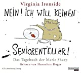 Image de Nein! Ich will keinen Seniorenteller: Das Tagebuch der Marie Sharp (Virginia Ironside: Die