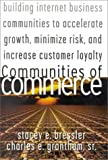 img - for Communities of Commerce: Building Internet Business Communities to Accelerate Growth, Minimize Risk, and Increase Customer Loyalty book / textbook / text book