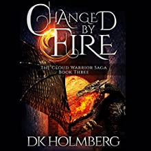 Changed by Fire (       UNABRIDGED) by D. K. Holmberg Narrated by Nicholas Techosky