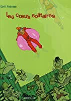 Les Coeurs solitaires - tome 1 - Les Coeurs solitaires