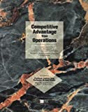 Competitive Advantage from Operations with selective chapters from Operations Management for Competitive Advantage, Ninth Edition (0390198870) by Richard B. Chase