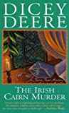 img - for The Irish Cairn Murder: A Torrey Tunet Mystery by Dicey Deere (2003-03-14) book / textbook / text book