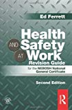 img - for Health and Safety at Work Revision Guide: for the NEBOSH National General Certificate book / textbook / text book
