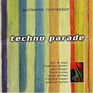 Guillaume Connesson - Techno Parade