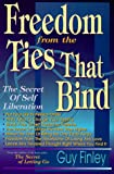 img - for Freedom from the Ties That Bind: The Secret of Self Liberation book / textbook / text book
