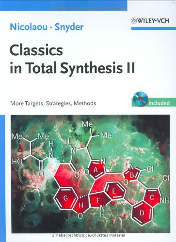 Classics in Total Synthesis II: More Targets, Strategies, Methods (Biotechnology: a Multi-Volume Comprehensive Treatise) (Vol. 2)