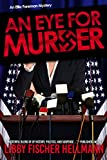 An Eye For Murder: The Ellie Foreman Mystery Series #1 (The Ellie Foreman Mysteries)
