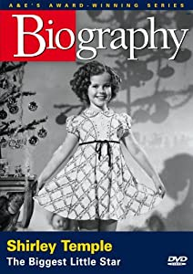 Biography - Shirley Temple: The Biggest Little Star
