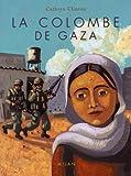 echange, troc Cathryn Clinton - La colombe de Gaza
