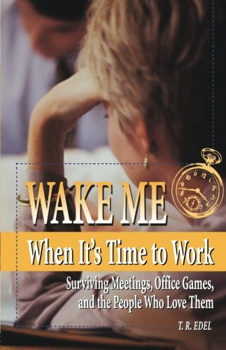Wake Me When It's Time to Work