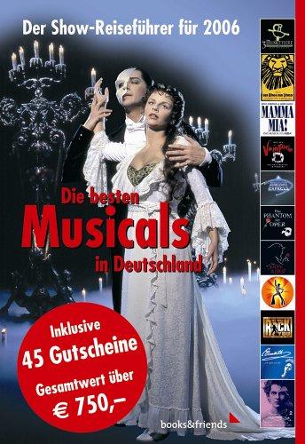 Die besten Musicals in Deutschland. Der Show-Reiseführer