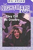 The Nightmare Room (6) - They Call Me Creature (0007104545) by Stine, R. L.