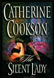 The Silent Lady (0739423304) by Catherine Cookson