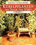 K�belpflanzen, der Traum vom S�den. W...